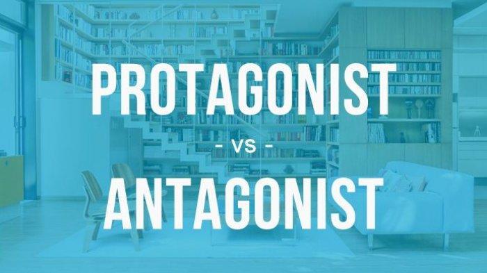 Tokoh Protagonis dan Antagonis: Ini Pengertian, Jenis-jenis dan Perbedaannya