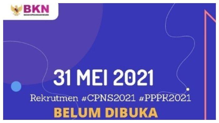 Pendaftaran CPNS Bukan 31 Mei 2021, Ini Penjelasan BKN soal Jadwal Seleksi CPNS dan PPPK 2021