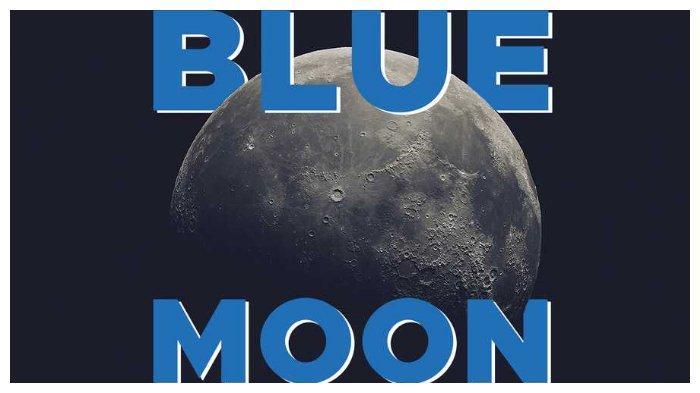 Waktu Puncak Blue Moon atau Bulan Biru yang Terjadi Malam Ini, Berikut Asal Usulnya