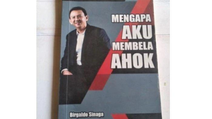 Buku 'Mengapa Aku Membela Ahok' tulisan Birgaldo Sinaga