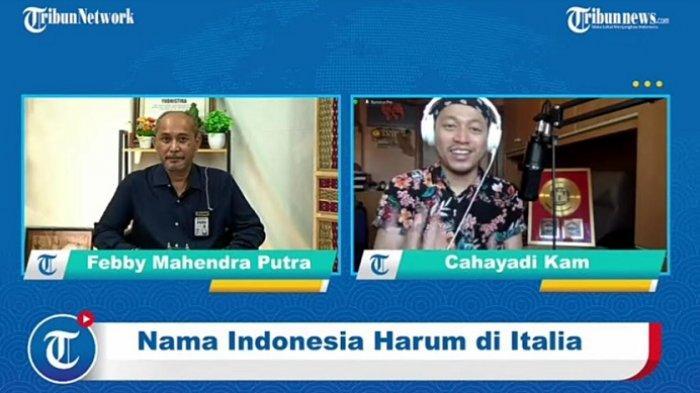 Diskusi virtual Cahayadi Eki Kam bersama Tribunnews, bertajuk 'Nama Indonesia Harum di Italia', Senin (14/6/2021)