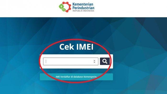 Cara Cek IMEI HP di Situs imei.kemenperin.go.id, Cek Apakah Ponselmu Asli atau BM