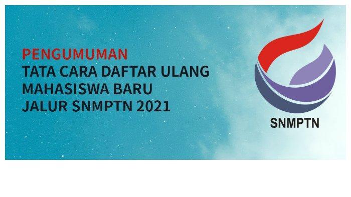 Cara Daftar Ulang SNMPTN 2021 Universitas Brawijaya, Simak Jadwal dan Petunjuk Berikut Ini