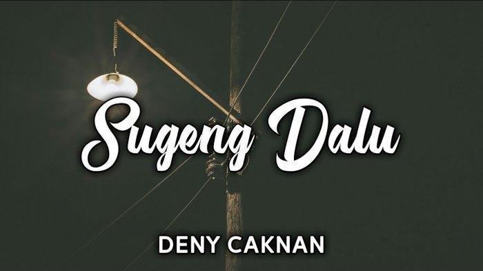 Chord Lagu Sugeng Dalu - Denny Caknan, Lengkap dengan Lirik dan Video Klipnya