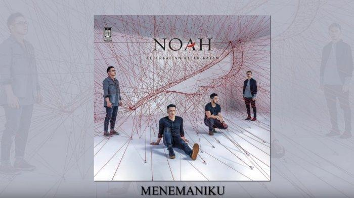 Download MP3 Lagu Menemaniku - Noah, serta Kumpulan Lagu Terbarunya, Lengkap Beserta Liriknya!