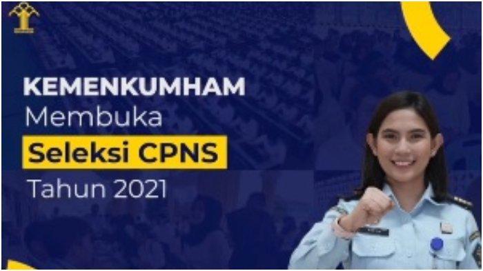 Pendaftaran CPNS Kemenkumham 2021 Diperpanjang, Simak Jadwal, Syarat, dan Tahapan Seleksinya