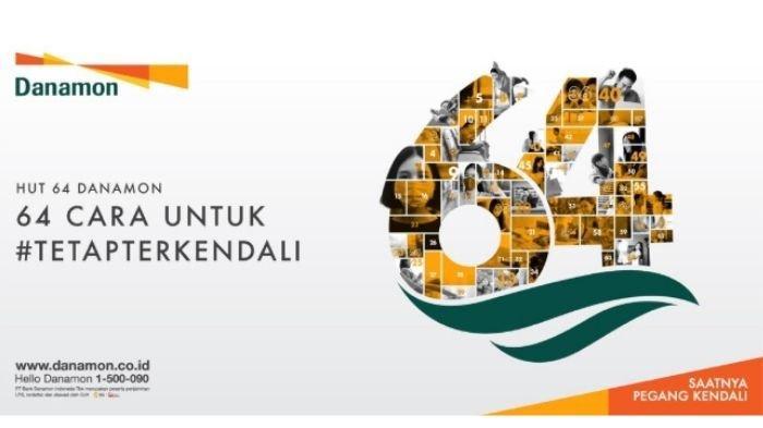 Ultah ke-64, Bank Danamon Beri 64 Cara untuk #TetapTerkendali saat Pandemi