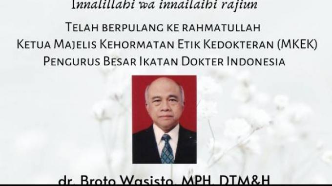 Ketua Majelis Kehormatan Etik Kedokteran IDI Broto Wasisto Meninggal Karena Covid-19