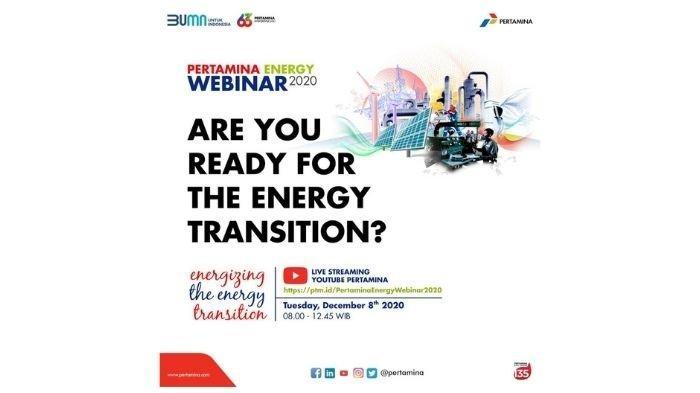 Dorong Transisi Energi, Pertamina Investasi US$ 18 Miliar hingga Gelar Energy Webinar 2020