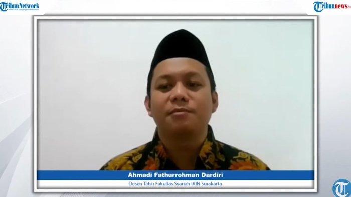 Dosen Tafsir Fakultas Syariah IAIN Surakarta Ahmadi Fathurrohman Dardiri SThI MHum dalam acara OASE Tribunnews.com bertajuk 'Inilah Amalan dan Keutamaan di Hari Maulid Nabi Muhammad SAW'
