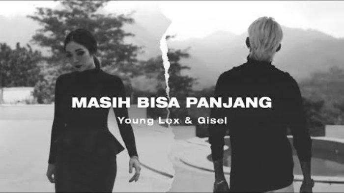 Download Lagu MP3 Young Lex & Gisel - Masih Bisa Panjang, Lengkap Beserta Lirik dan Video Klipnya