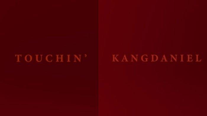Download Lagu Touchin' - Kang Daniel, Lengkap dengan Lirik dan Terjemahan Bahasa Indonesia