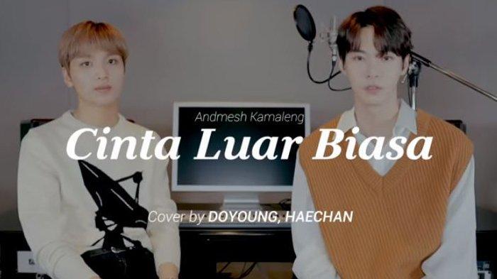Cover Lagu Cinta Luar Biasa Andmesh Doyoung Haechan Nct 127 Trending Ini Lirik Dan Chord Gitar Tribunnews Com Mobile