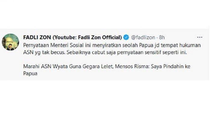 fadli zon beri komentar soal pernyataan menteri risma soal akan pindahkan asn ke papua apabila tak profesional. (tangkap layat twitter @fadlizon)