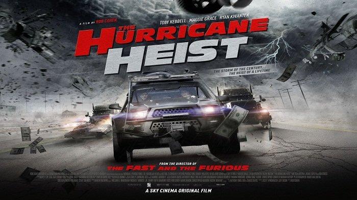 Sinopsis Film Hurricane Heist, Tayang Malam ini di TransTV Pukul 21.30 WIB