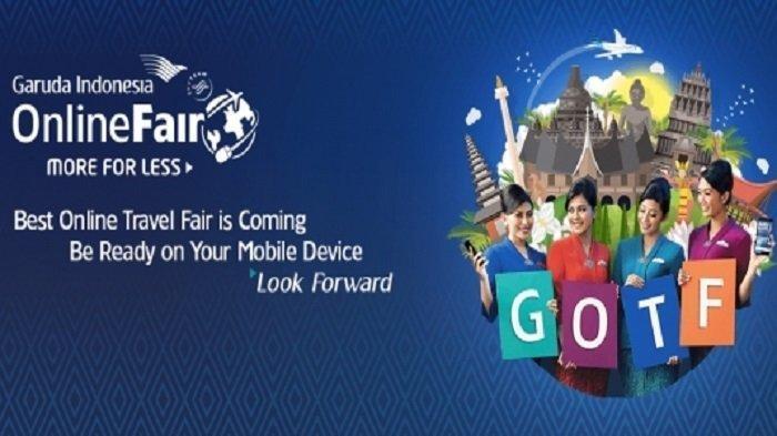 Garuda Indonesia Online Travel Fair 2018, Bertabur Diskon Rp 300 ribu ke Semua Rute di Indonesia