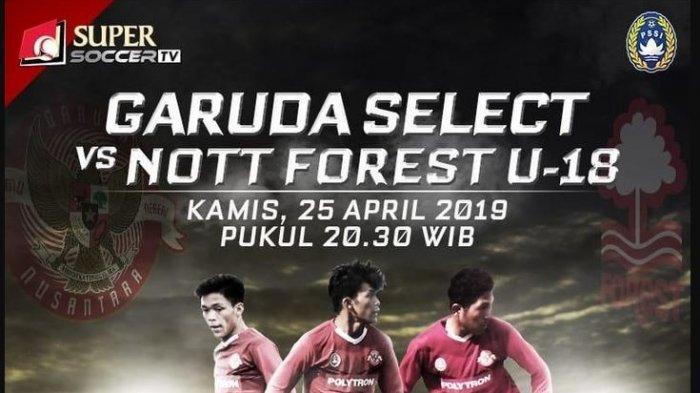 Live Streaming Garuda Select vs Nottingham Forest U-18 Jam 20.30 WIB, SESAAT LAGI