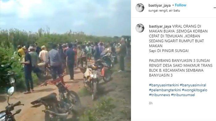 Tangkap layar rekaman warga pada akun instagram @bastiyar_jaya yang memposting padatnya masyarakat karena dikabarkan ada seorang pencari rumput di kabupaten Banyuasin diduga hilang diterkam buaya saat mencari rumput.