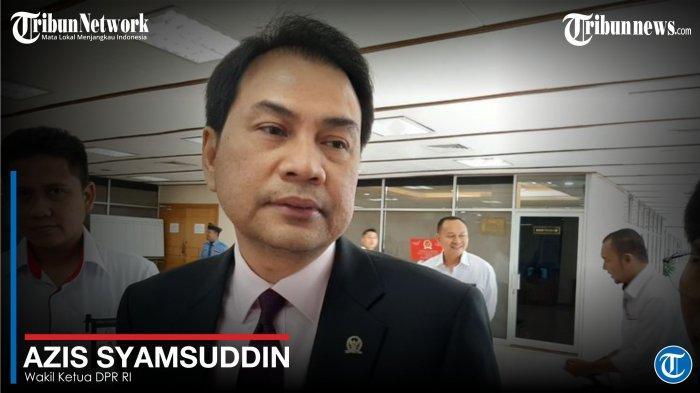 Azis Syamsuddin - Wakil Ketua DPR RI
