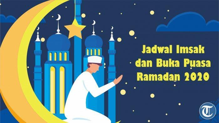 Jadwal Imsak dan Buka Puasa di DKI Jakarta, Senin 18 Mei 2020 dan Niat Puasa Ramadhan