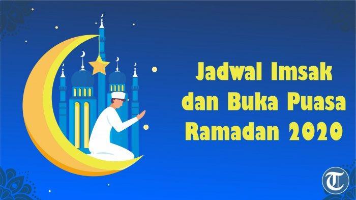 Jadwal Imsak dan Buka Puasa Sabtu 23 Mei 2020 di Makassar, Surabaya, Semarang, Jakarta, dan Medan