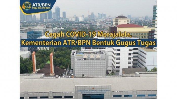 Dukung Pencegahan Covid-19, Kementerian ATR/BPN Bentuk Gugus Tugas