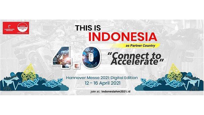 Hannover Messe 2021, Momentum Industri Nasional Unjuk Gigi di Kancah Dunia