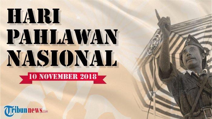 10 Kata Mutiara Dari Para Pejuang Untuk Peringati Hari Pahlawan 10 November Tribunnews Com Mobile