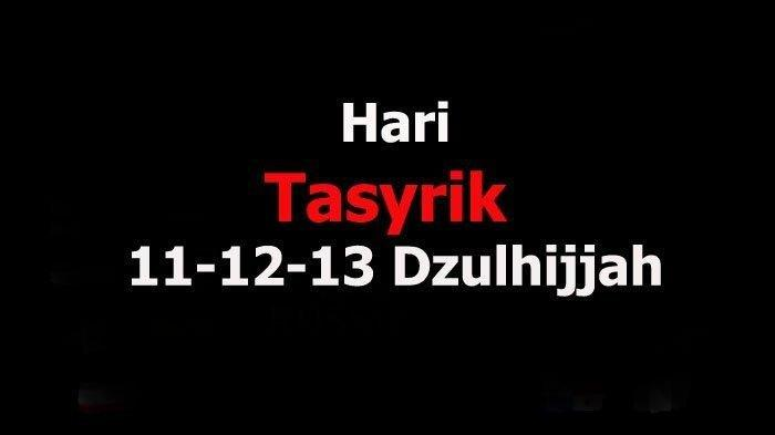 Hari Tasyrik Adalah Tiga Hari Setelah Idul Adha 11, 12, 13 Dzulhijjah (TribunJogja.com)