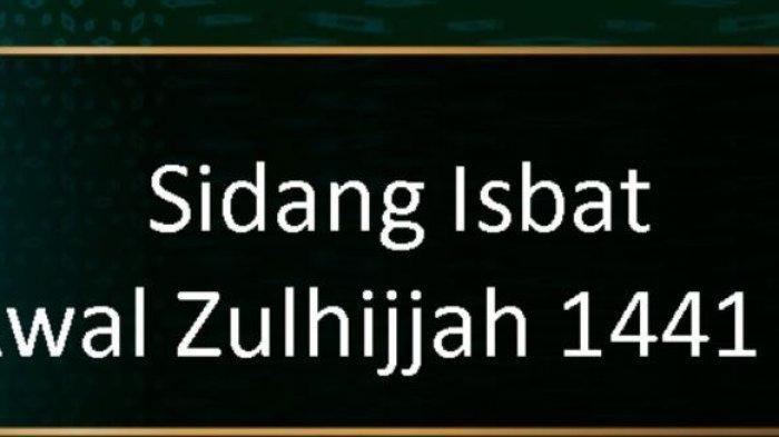 Hasil Sidang Isbat/Penetapan 1 Dzulhijjah dan Idul Adha 2020, Live Streaming TVRI