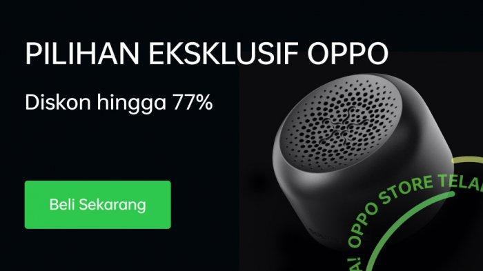 HeyTap Ganti Nama Jadi Oppo Store, Ada Diskon 77 Persen dan Flash Sale untuk Gadget dan Aksesori