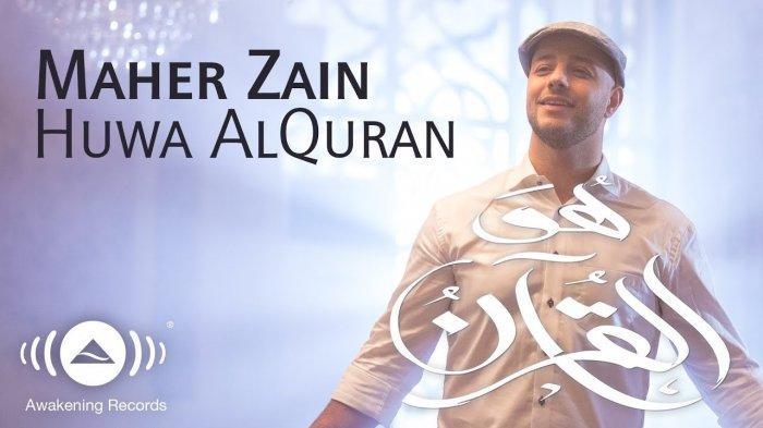 Download MP3 Lagu Huwa Al Quran - Maher Zain, Lengkap dengan Video Klipnya