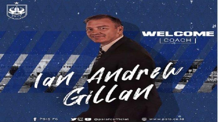 PSIS Semarang Resmi Tunjuk Ian Andrew Gillan sebagai Nakhoda Baru Arungi BRI Liga 1