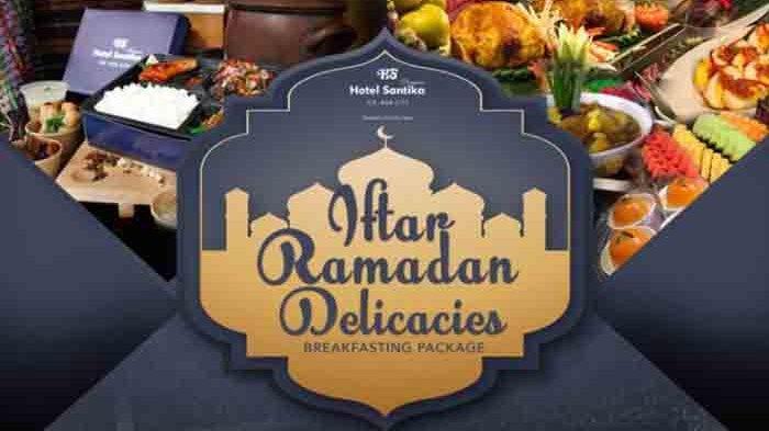 Mau Buka Puasa Menu Hotel Berbintang? Ada Paket Iftar Ramadan Delicacies di Santika Premiere ICE BSD