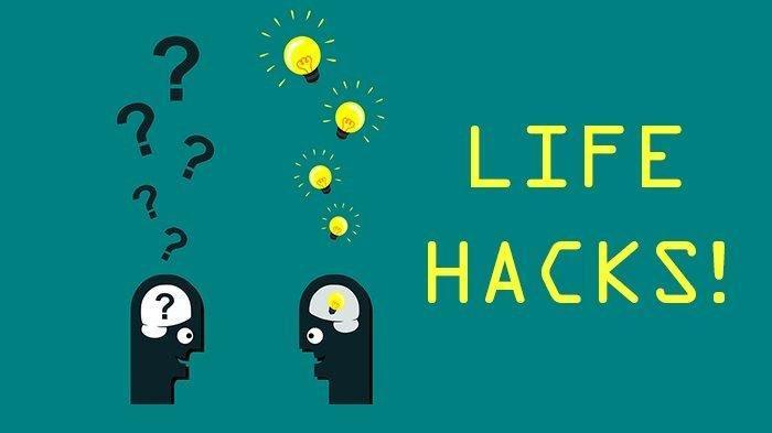 Beberapa Life Hacks dan Tips Unik yang Bisa Berguna di Keseharian