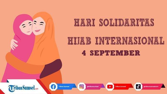 Sejarah Hari Solidaritas Jilbab Internasional 4 September, Dilengkapi Link Twibbon Kartu Ucapannya