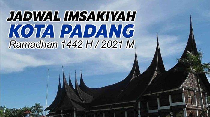 Jadwal Imsak dan Buka Puasa Kota Padang, Jumat 23 April 2021 / 11 Ramadhan 1442 H