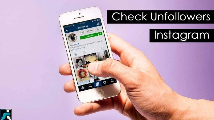 Cara Cek Siapa yang Unfollow Akun Instagrammu, Instal Aplikasi Android Ini!