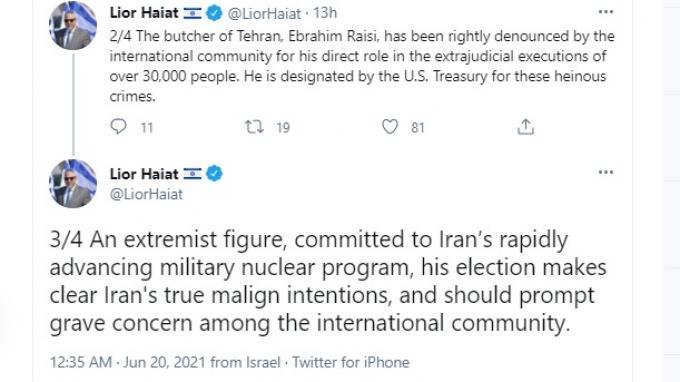Juru bicara Kementerian Luar Negeri Israel, Lior Haiat melalui utasnya di Twitter menyebut Presiden baru Iran Ebrahim Raisi sebagai presiden Iran paling ekstrem dan