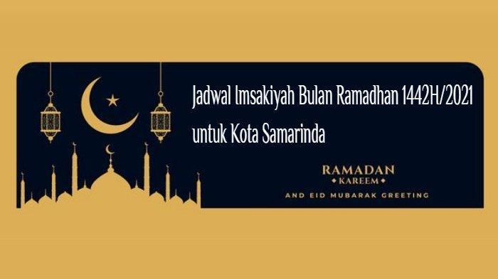 Jadwal Imsak dan Buka Puasa Kota Samarinda Kaltim di Hari Kedua Ramadhan 1442 H, Rabu 14 April 2021