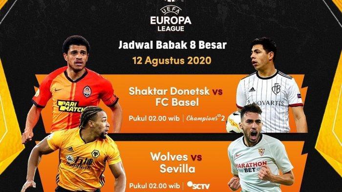 Jadwal Perempat Final Liga Eropa, Wolves vs Sevilla & Shaktar vs Basel