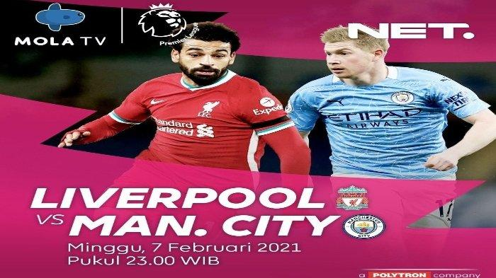 JADWAL BOLA Malam Ini dan Live Streaming Liverpool vs Manchester City, Link NET TV, MOLA TV di Sini