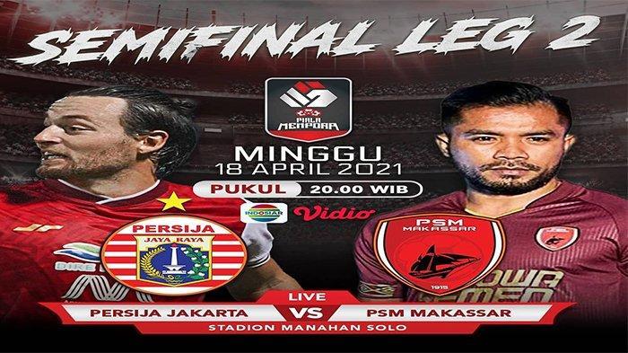 LINK Live Streaming Persija Jakarta vs PSM Makassar, Piala Menpora, Akses Indosiar di Sini