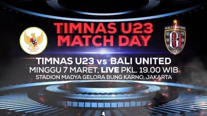 JADWAL Siaran Langsung Timnas Indonesia U-23 vs Bali United, Live Streaming Indosiar di Sini, GRATIS