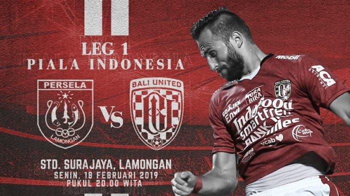 Prediksi & Live Streaming PSSI TV Bali United vs Persela Piala Indonesia Malam Ini 22 Februari