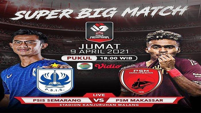 LIVE STREAMING TV Online, PSIS Semarang vs PSM Makassar Piala Menpora, Tayang di Indosiar Malam Ini