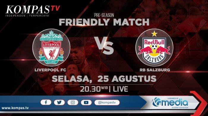Jadwal Bola Malam Ini, Live Kompas TV, Liverpool vs RB Salzburg, Jelang Liga Inggris 2020/2021