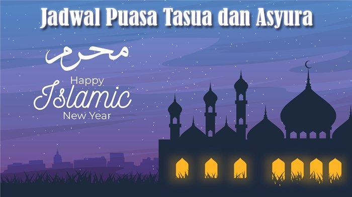 Jadwal Puasa Tasua dan Asyura pada 9 dan 10 Muharram, Lengkap Bacaan Niat dan Keutamaannya