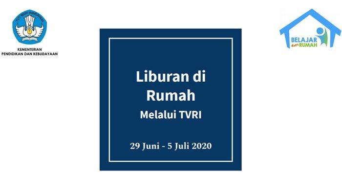 Jadwal TVRI Belajar dari Rumahpada 29 Juni - 5 Juli 2020.