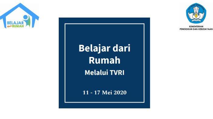 Jadwal TVRI Belajar dari Rumah Senin 11 - 17 Mei 2020.